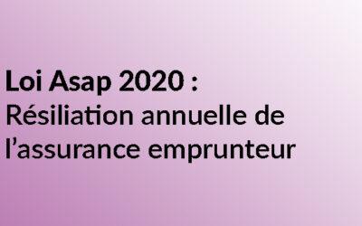 Loi Asap 2020 et résiliation annuelle de l'assurance emprunteur : qu'en est-il ?